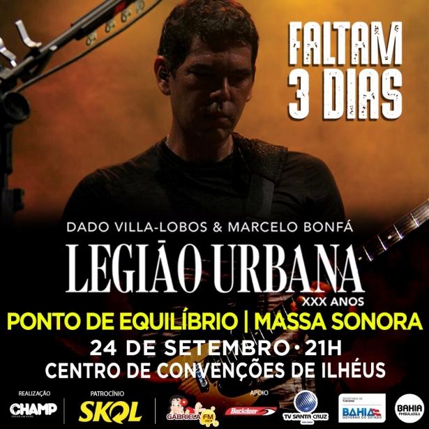 Faltam apenas 03 dias para um show histórico em Ilhéus, pela primeira e última vez a cidade receberá a banda Legião Urbana no próximo sábado, dia 24.