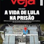 PF DESMENTE REPORTAGEM DA REVISTA VEJA SOBRE ROTINA DE LULA  NA PRISÃO