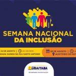 SECRETARIA DE EDUCAÇÃO PROMOVE SEMANA DA INCLUSÃO SOCIAL EM UBAITABA