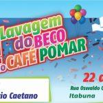 LAVAGEM DO BECO DO CAFÉ POMAR VAI COMEMORAR A CHEGADA DO CARNAVAL EM ITABUNA
