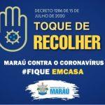 MARAÚ: PREFEITURA DECRETA TOQUE DE RECOLHER E IMPÕE NOVAS MEDIDAS PARA REFORÇAR A PREVENÇÃOA DA COVID-19