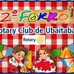UBAITABA: COM 12 ANOS  DE TRADIÇÃO  FORRÓ DO ROTARY ACONTECE NO DIA 16 DE JUNHO
