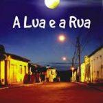 A LUA E A RUA (Por Joseval Martins (*)