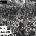 CANAVIEIRAS NÃO TERÁ CARNAVAL E VOLTA A INSTITUIR BARREIRA SANITÁRIA